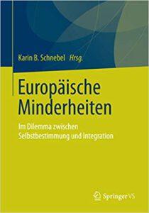 Europäische Minderheiten im Dilemma zwischen Selbstbestimmung und Integration